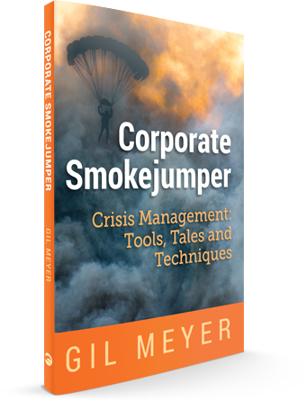 Corporate Smokejumper Crisis Management Tools, Tales, and Techniques